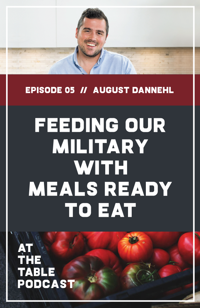 Navy veteran August Dannehl is a guest on the At The Table Podcast, where we talk about the types of foodservice we provide for the military, the importance of veteran-driven storytelling, and his new show, Meals Ready to Eat.