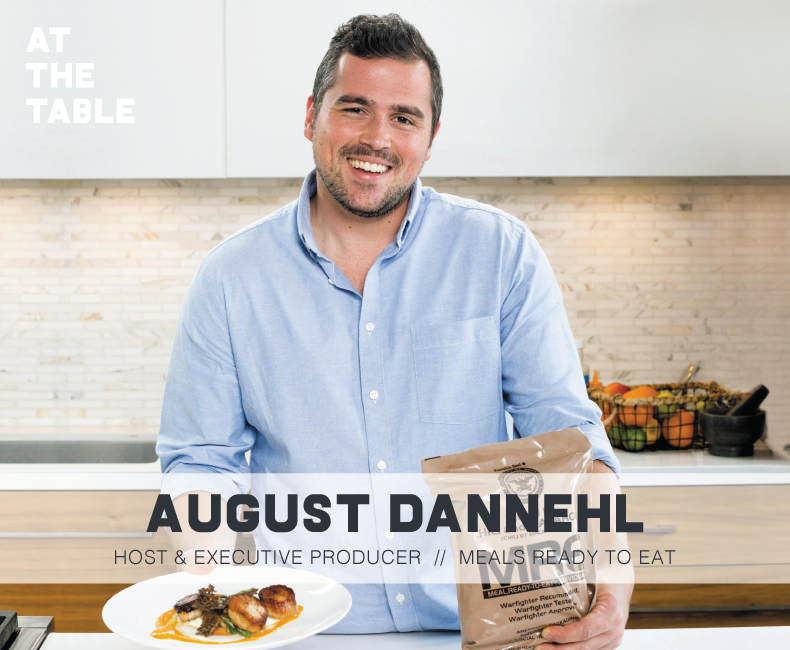Navy Veteran August Dannehl joins us on the At The Table Podcast to talk about veteran-driven storytelling, meals ready to eat (MRE), military food, and his new show.