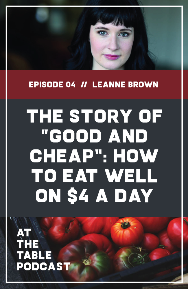 """04: """"Good and Cheap"""" Author Leanne Brown on SNAP, Hunger, and Being a Force for Good   I talk to """"Good and Cheap"""" cookbook author Leanne Brown about what it took to create one of the most-funded Kickstarter Cookbooks ever, why SNAP (Supplemental Nutrition Assistance Program, formerly Food Stamps) matters, and what we can do to combat food insecurity."""