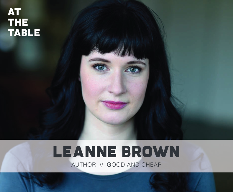 Interview with Leanne Brown of Good and Cheap on At The Table Podcast.
