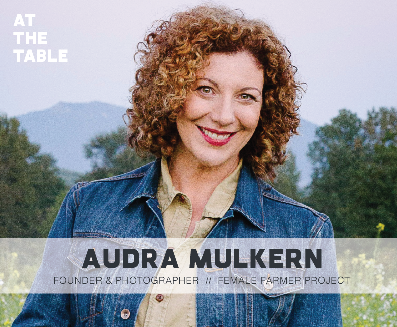 Audra Mulkern of The Female Farmer Project interviewed on At The Table Podcast