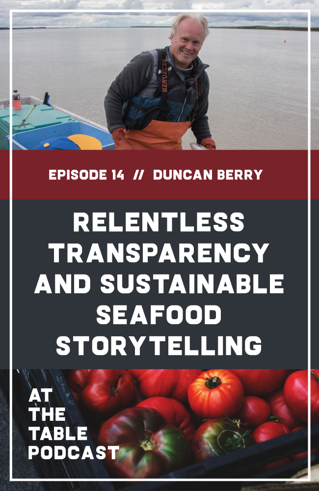 14: Relentless Transparency with Duncan Berry Fishpeople Seafood co-founder Duncan Berry talks to us about the importance of giving fishermen the chance to tell their stories, Fishpeople's unique approach to traceability in the supply chain, and his commitment to relentless transparency. | At The Table Podcast