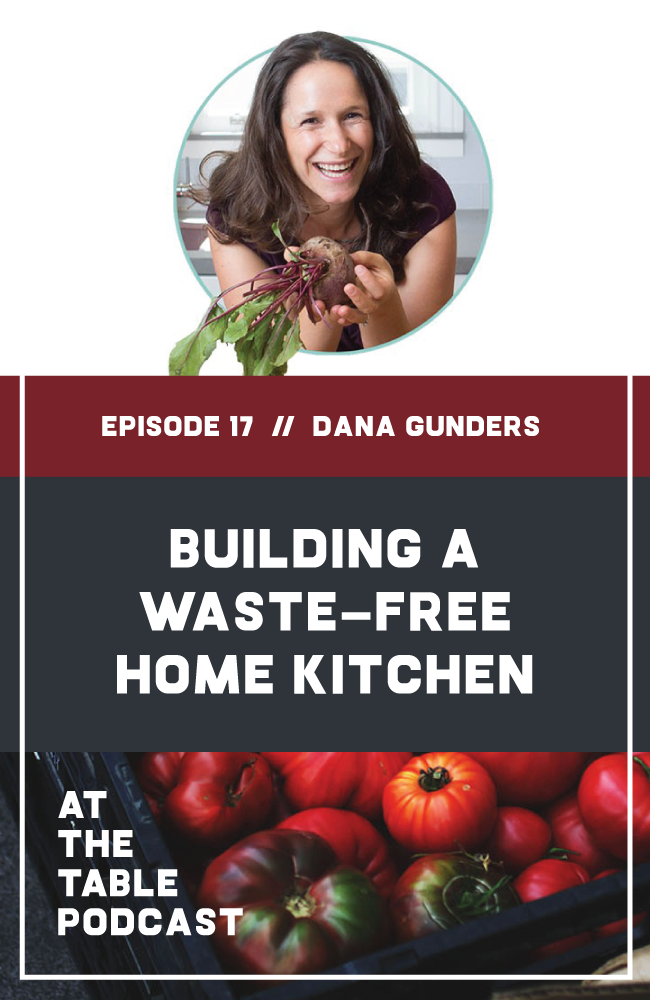 How to reduce food waste in your home kitchen with Dana Gunders