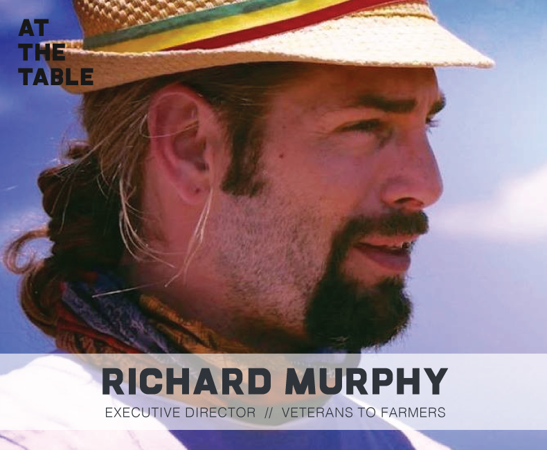 Richard Murphy from Veterans to Farmers on At The Table Podcast